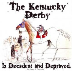 The Kentucky Derby Is Decadent and Depraved -