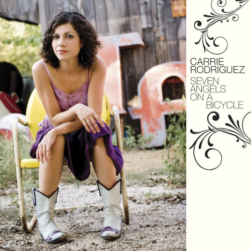 Carrie Rodriguez - Seven Angels on a Bicycle -