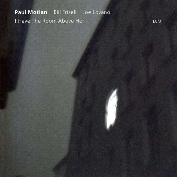 Paul Motian - I Have The Room Above Her -