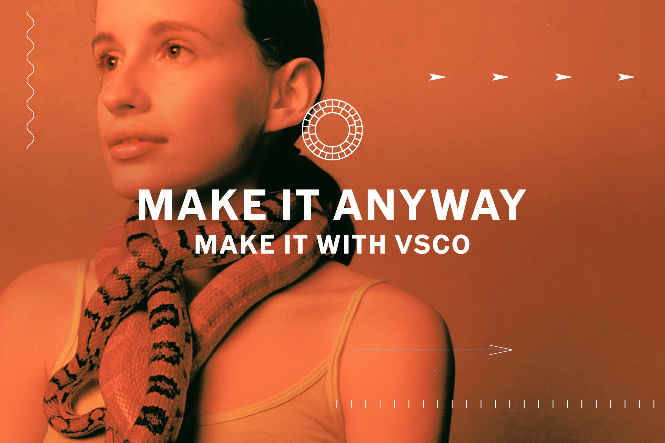 Make It Anyway   May 31, 2019 — A celebration of the process. What's holding you back? Make it anyway. Make it with VSCO. #VSCO