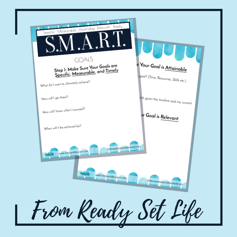 Here's a helpful worksheet on making S.M.A.R.T. Goals!