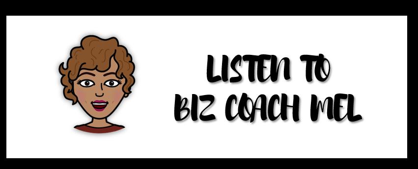 BUTTON_LISTEN TO BIZ COACH MEL.png