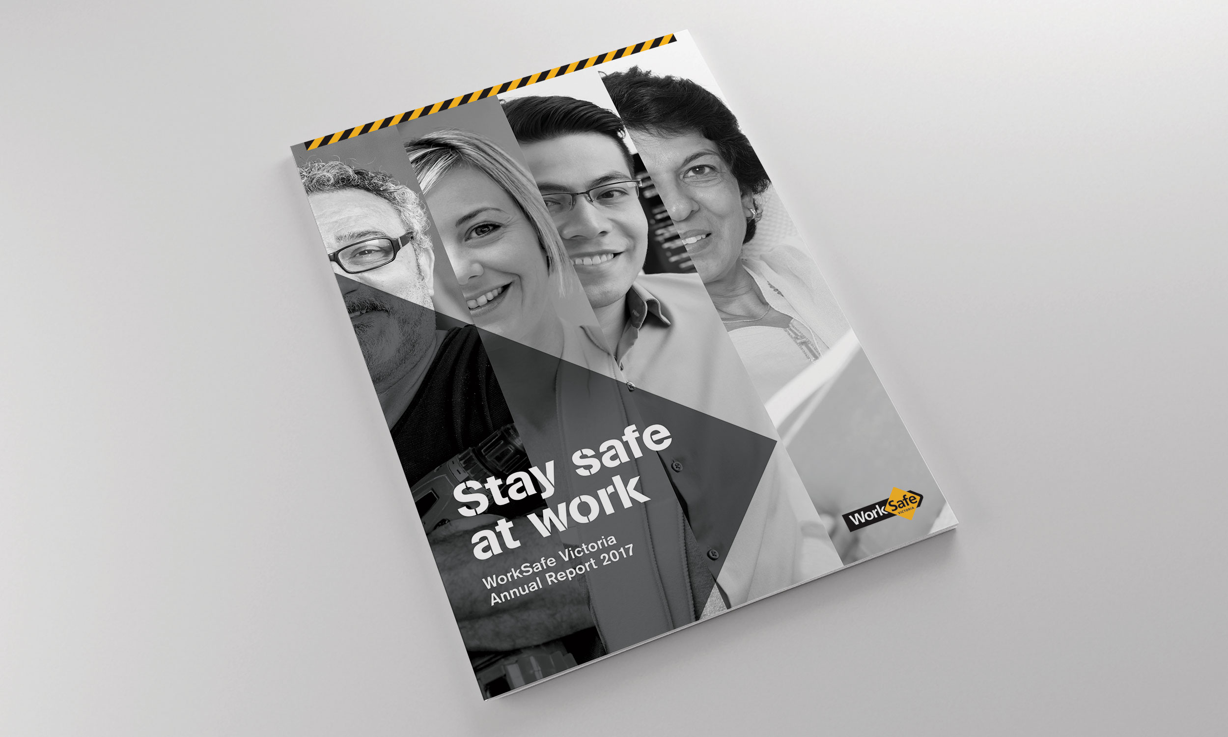 Stay safe at work  WorkSafe 2017 Annual Report.  view case study