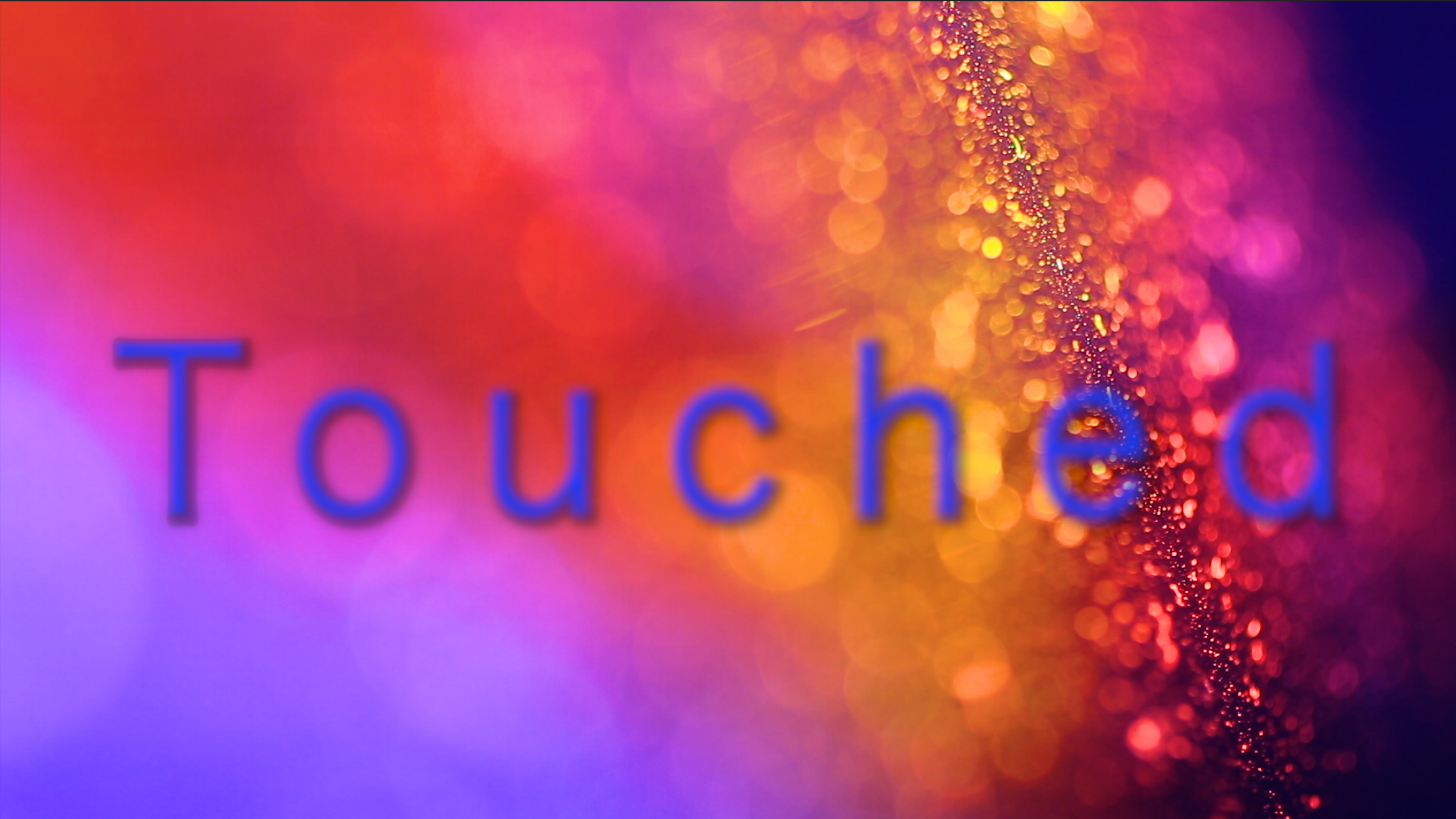 Touched - A love letter to the power of film