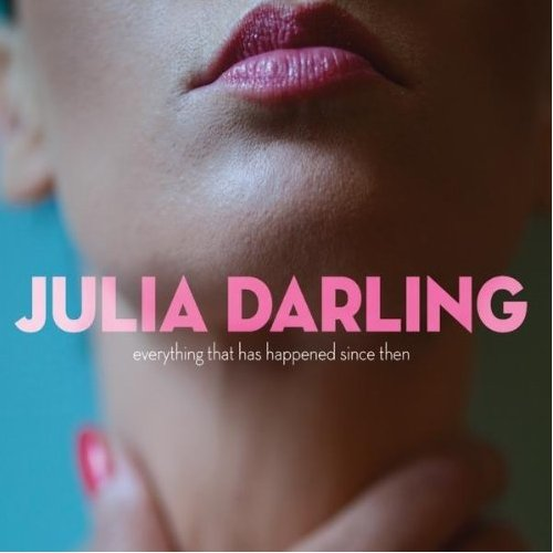 20-Julia-Darling-Everything-That-Has-Happened-Since-Then.jpg