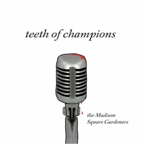 26-Madison-Square-Gardeners-Teeth-of-Champions.jpg