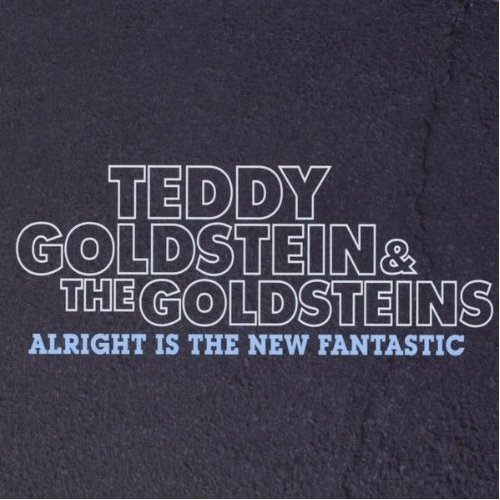47-Teddy-Goldstein-Alright-is-the-New-Fantastic.jpg