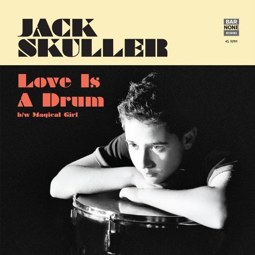 62-Jack-Skuller-Love-is-a-Drum.jpg