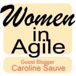 WomeninAgile - Caroline Sauve