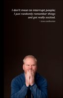 Jim Gaffigan making a goofy excited face, Jan 2014, NYC (cropped) - by Alan Gastelum, on wikimedia commons cc-by-sa some rights reserved.retouched, remixed by Deborah Hartmann Preuss