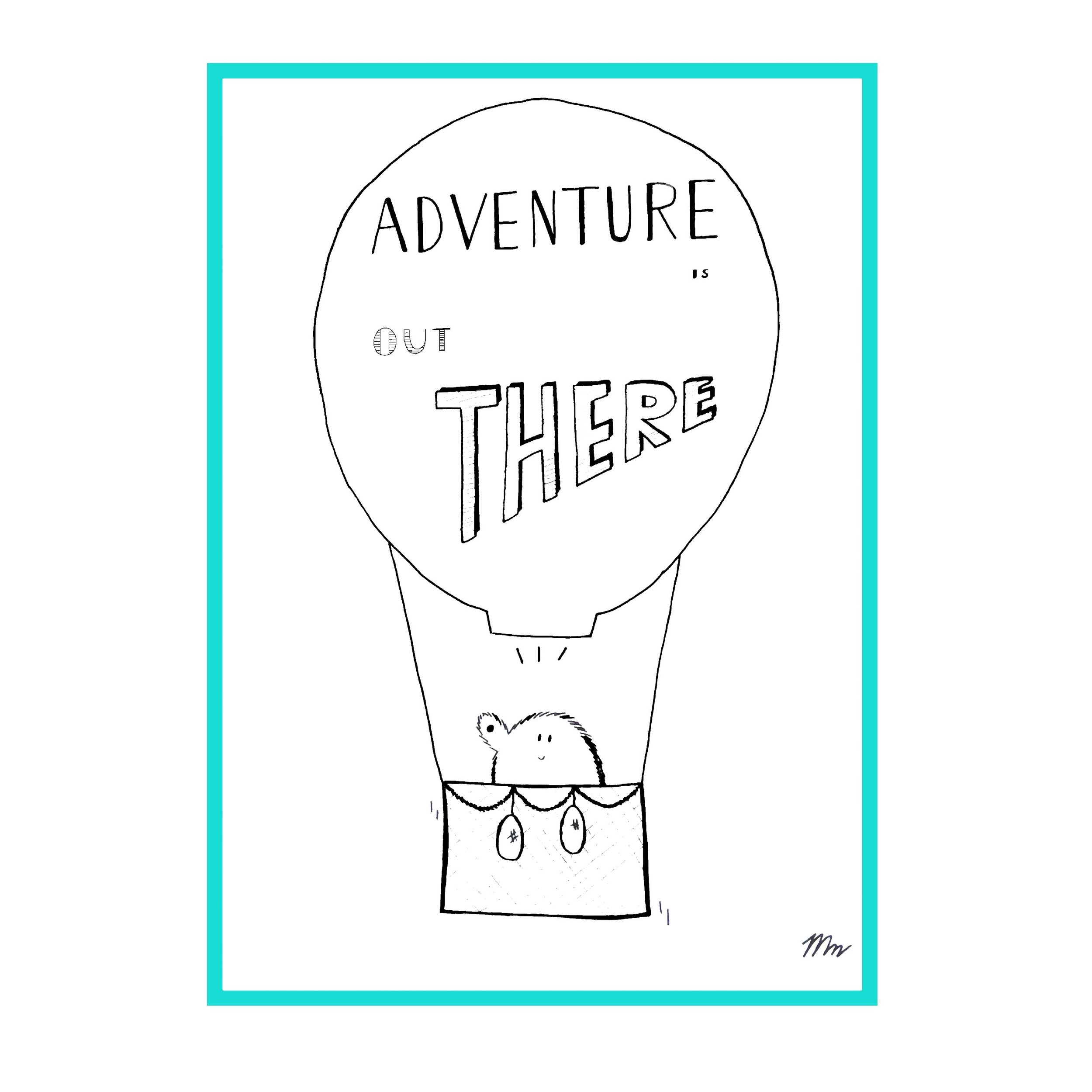"""""""Adventure is out there"""", 29.7 x 21 cm, Fine Liner & Brush Pen on Paper  Currently displayed at Alice in Cakeland, Rotterdam"""