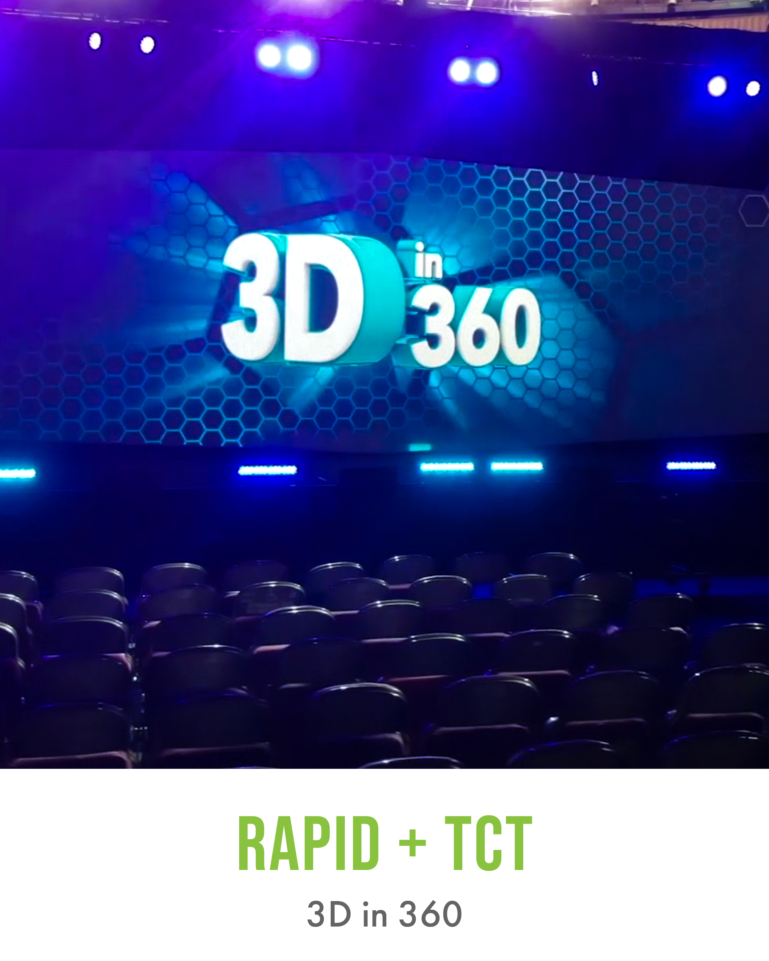 Rapid + TCT 3D in 360