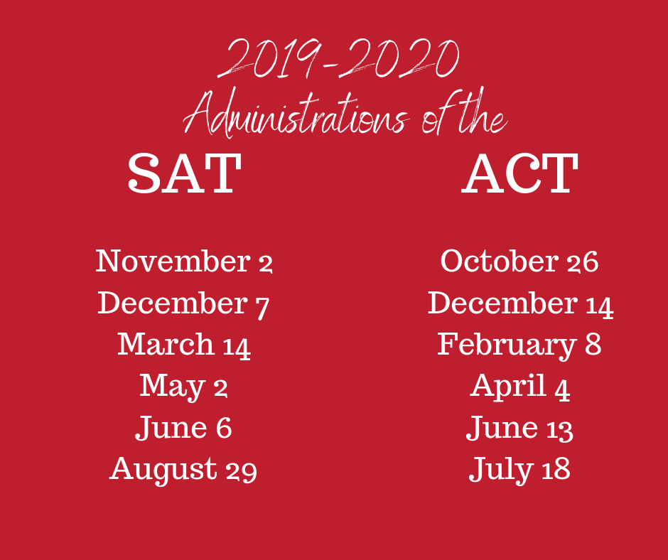 November 2 and December 7 are the last administrations of the SAT for 2019. Next spring and summer, it's offered on_ March 14, May 2, June 6, and August 29. (Students can sit for the ACT on October 26, December 14, F.png