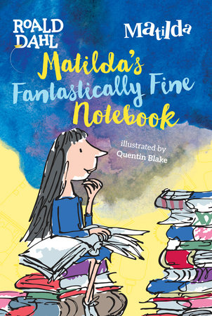 Matilda's Fantastically Fine Notebook, August 2017