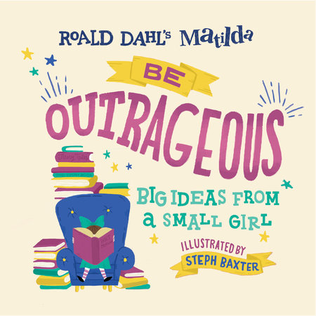 Be Outrageous: Big Ideas From a Small Girl, September 2019