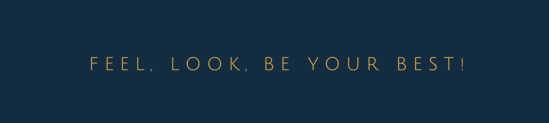FEEL, LOOK, BE YOUR BEST!.png