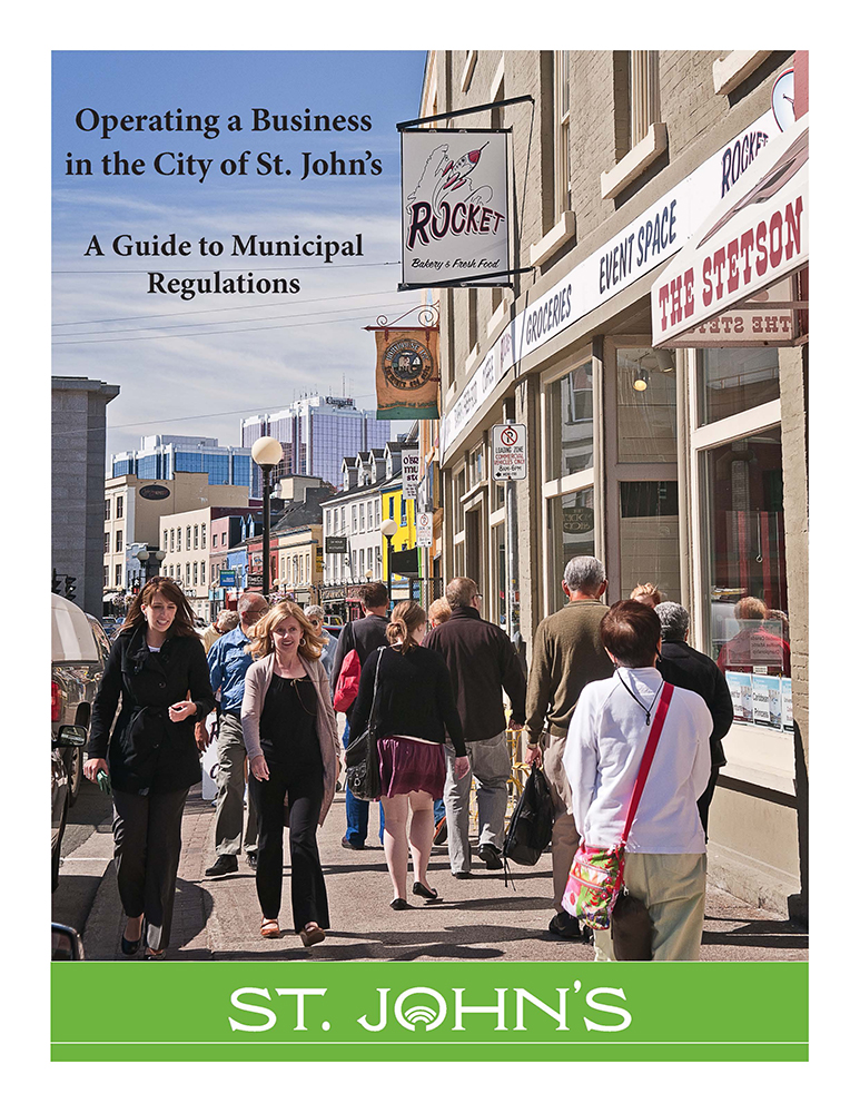 Operating a Business in the City of St. John's: A Guide to Municipal Regulations        provides a general overview of the regulations, permits, processes, and taxes as they apply to businesses in the City of St. John's.