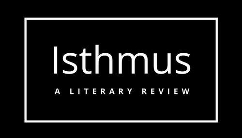 Isthmus Review