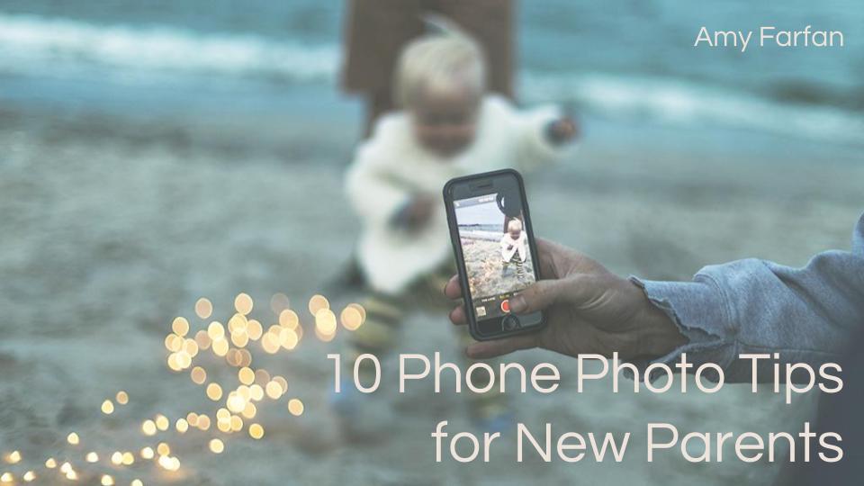 10 Phone Photo Tips for New Moms.jpg