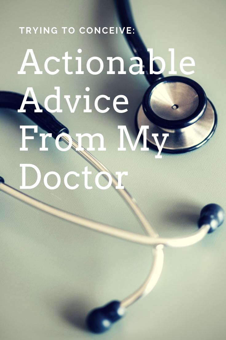 Trying to Conceive - Actionable Advice From My Doctor