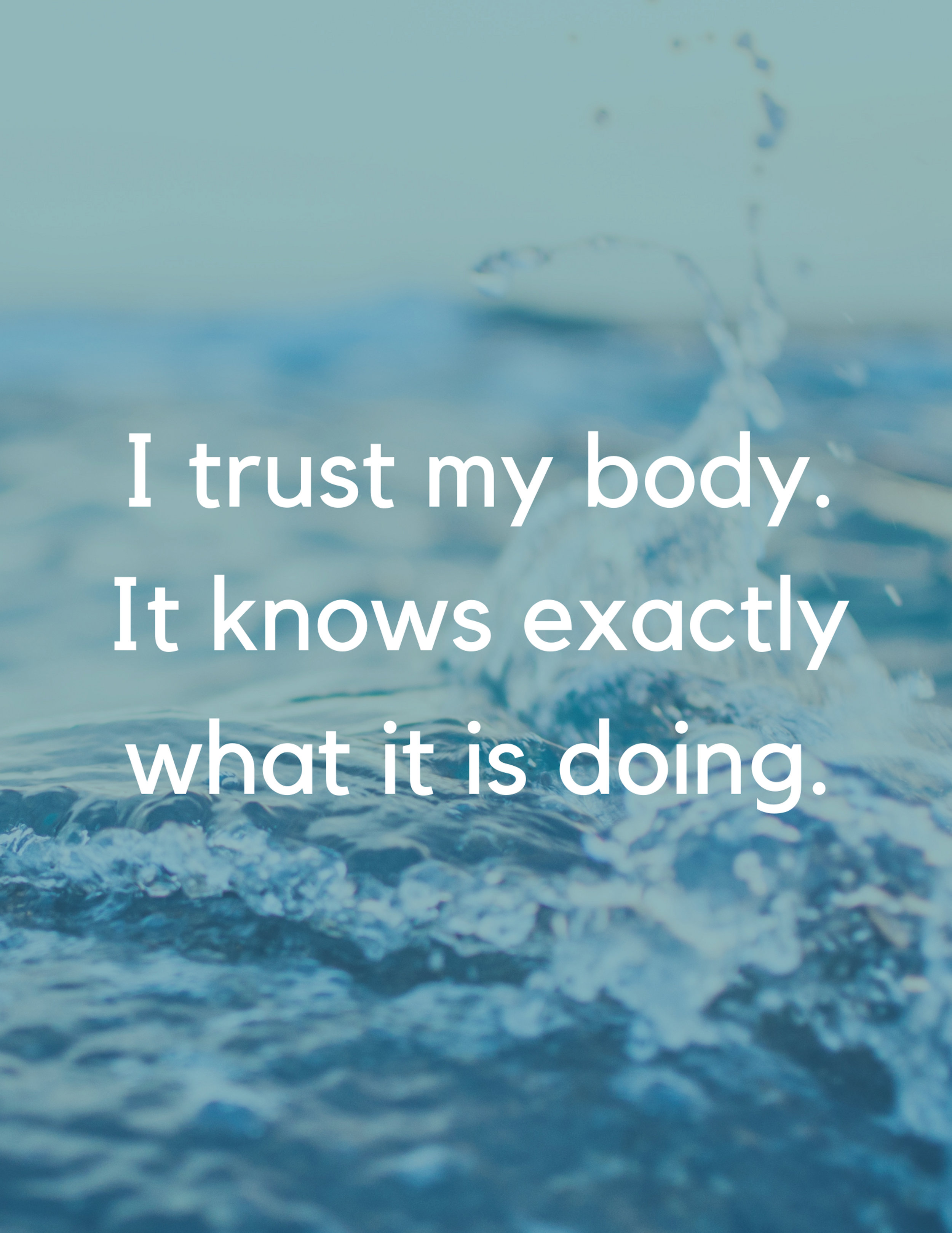 I trust my body - It knows exactly what it is doing.jpg