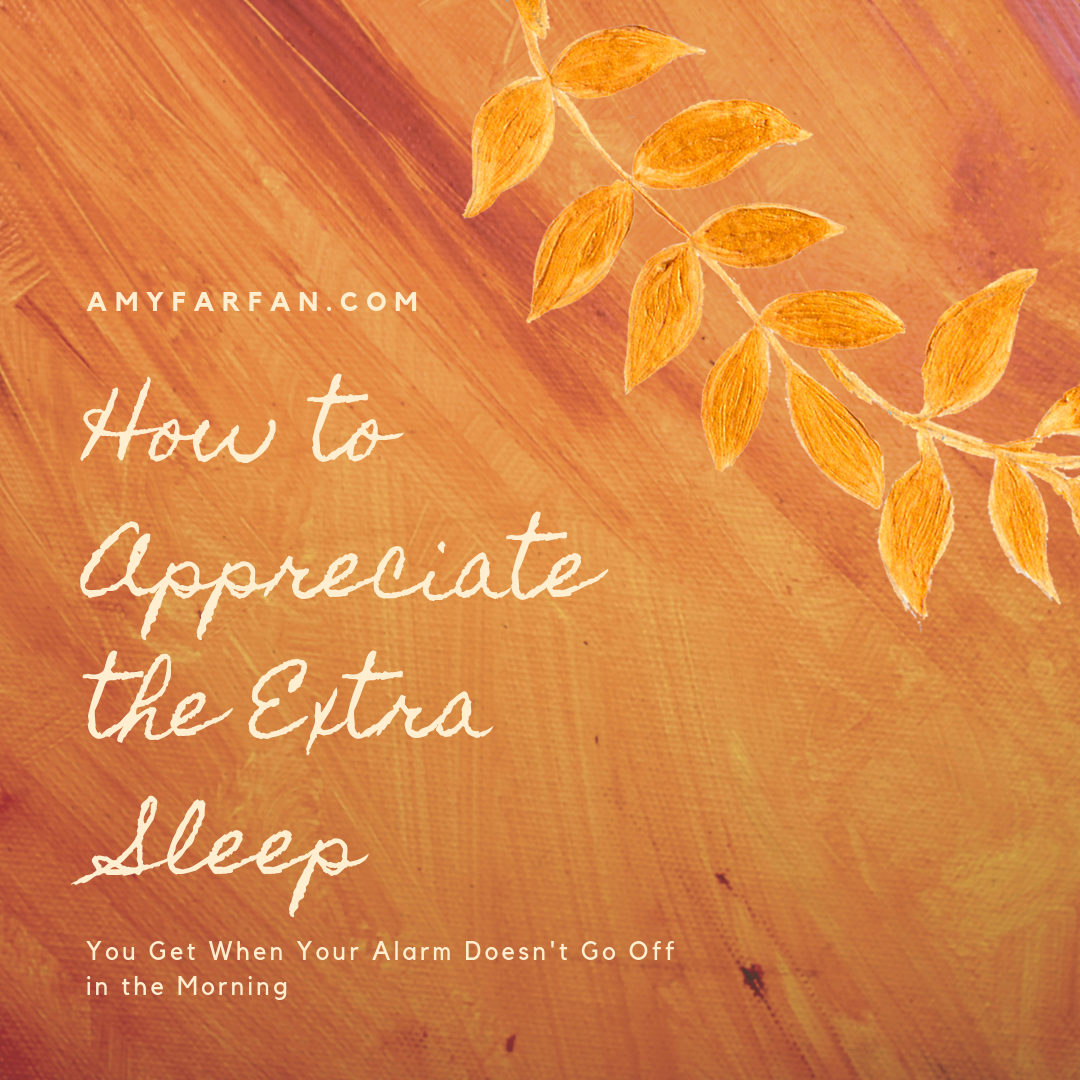 How to Appreciate the Extra Sleep.png