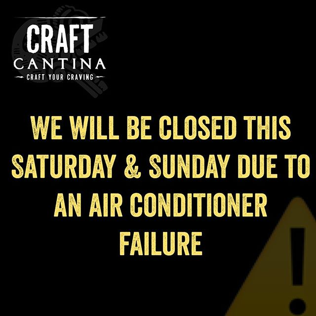 Due to an air conditioner failure, we will be closed this Saturday & Sunday. Thank you for understanding. Have a wonderful and cool weekend! #craftcantina