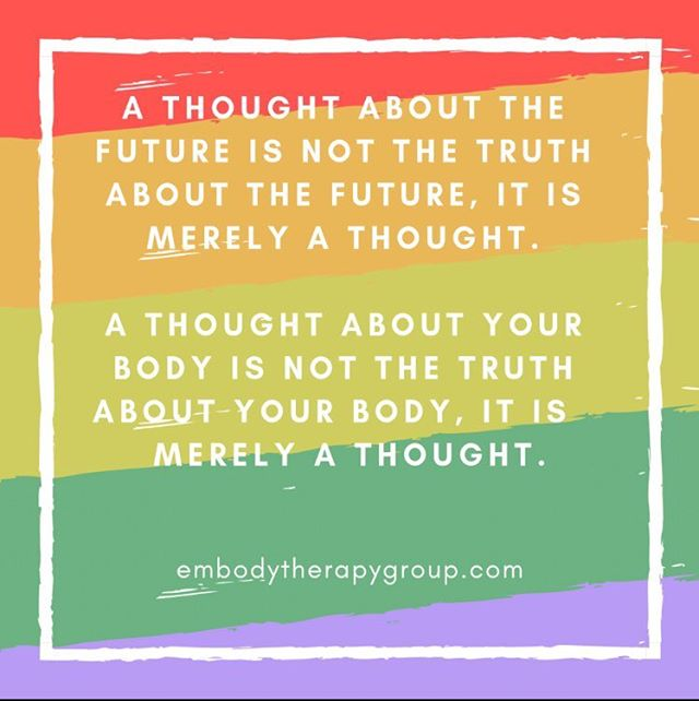 Take a step back from your thoughts. See them for what they are, merely thoughts. Not automatic truths. We have thousands every day. Ask yourself if it is a helpful thought, then just let it go..... #embodytherapygroup #embody #embodied #intuitiveeating #edrecovery #selfcompassion #EDSNA #HAES #heatlhateverysize #losehatenotweight #bodyliberation #bopo #bodypositivity #antidiet #bodyrespect #thebodyisnotanapology #effyourbeautystandards #feminism #acceptance #mentalhealth #therapy #riotsnotdiets #antiperfection #vulnerability