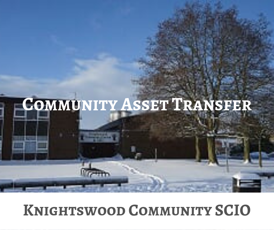 Community Asset Transfer Knightswood Community SCIO