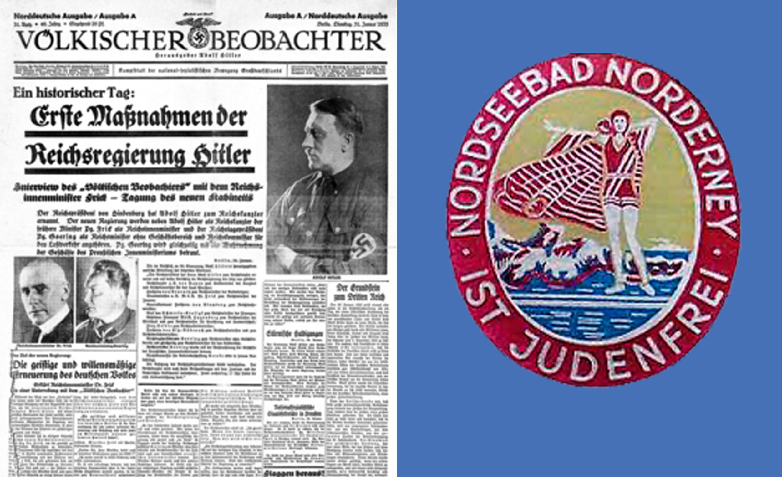 """Left: a later edition of the newspaper of the Nationalist Socialist German Workers Party (Nazis) that Hitler published daily beginning in 1923. Right: a sticker advertising a """"Jew-free"""" beach resort.  (Courtesy norderney-chronik.de)"""