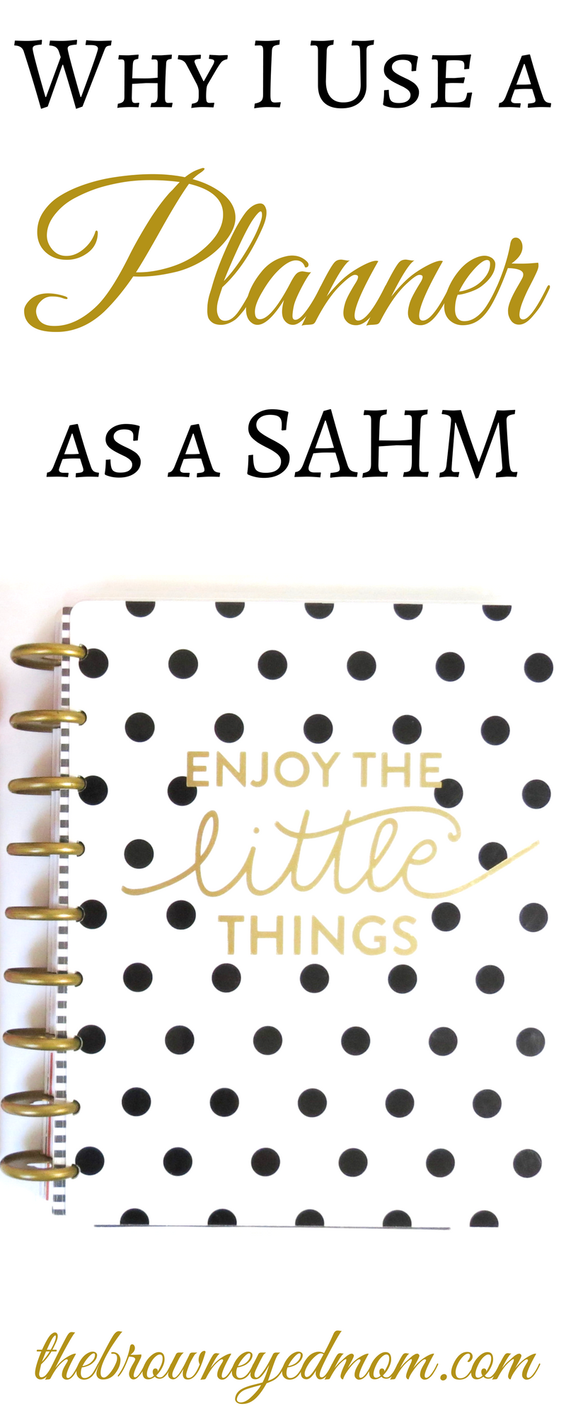 As a SAHM, who is also a blogger, I need to keep my life organized. That's why I have to use a planner, even as a SAHM! #sahm #momblogger