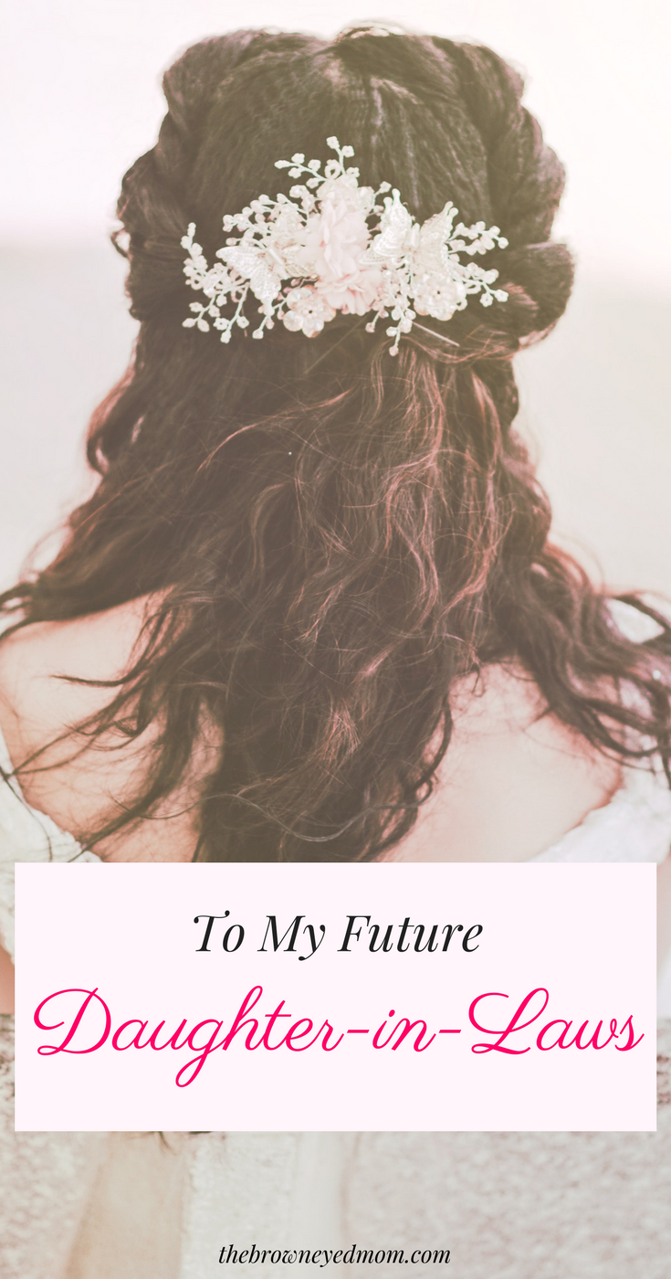 """With 2 sons, one day I will be a mother-in-law. But I don't want to be """"that"""" mother-in-law to my son's wives. Here's what I do want her to know, though. #sahm #boymom #futuremotherinlaw"""