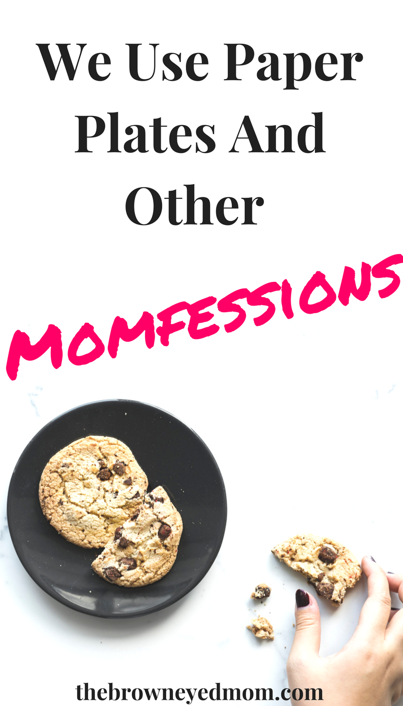 We all have momfessions. The things we sometimes do that we don't always want others to know about us. But I'll be the first to admit. We use paper plates in our house daily! #momfessions #sahm #motherhood