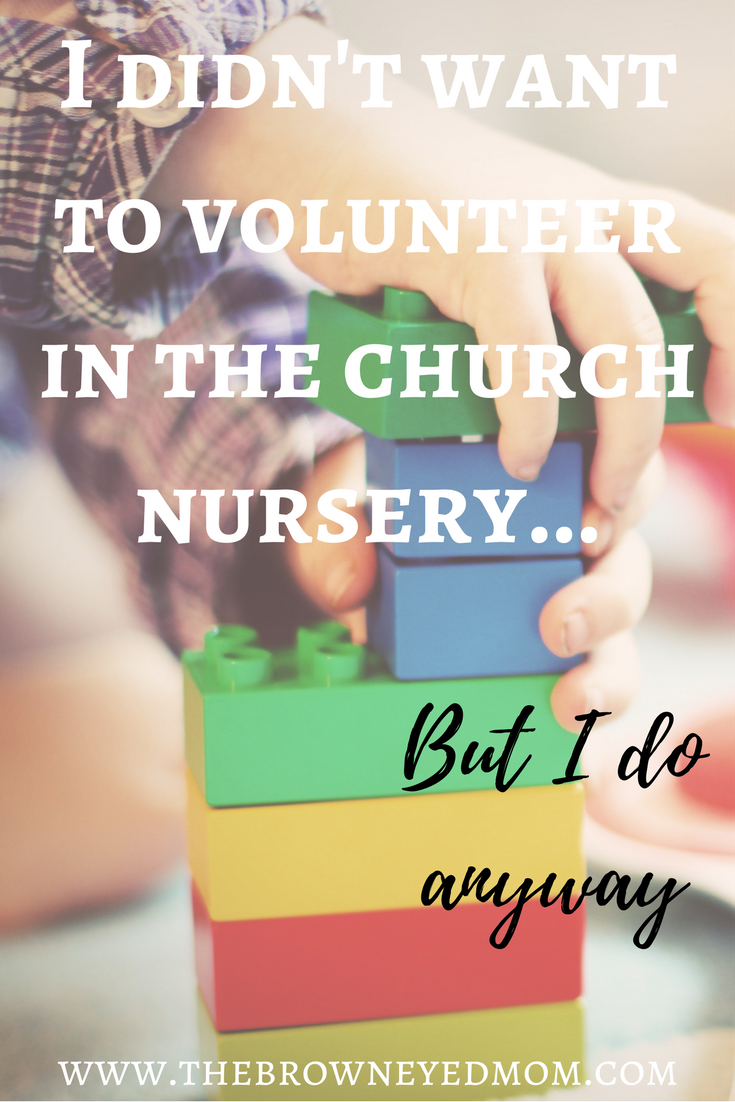 I-Didnt-Want-To-Volunteer-in-the-Church-Nursery....png
