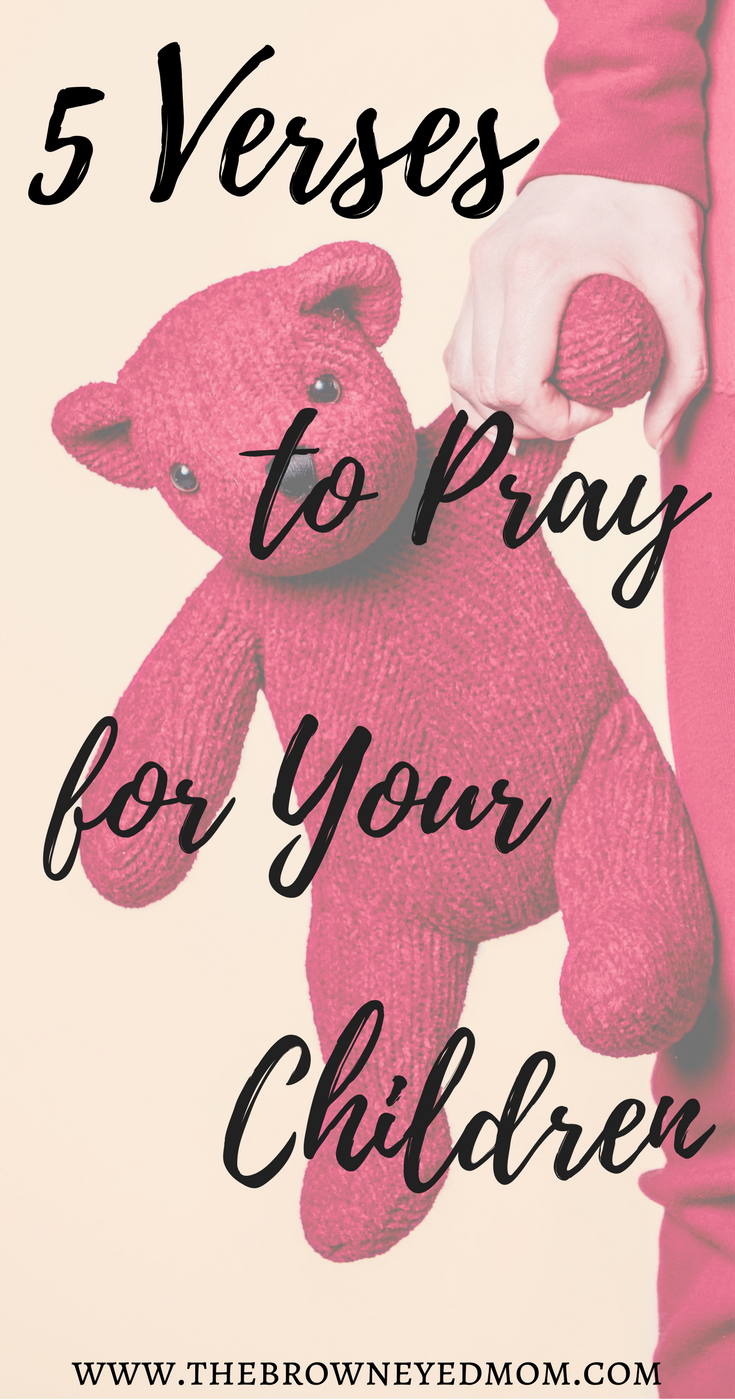 5 Verses to Pray for Your Children #pray #prayingmom #scripture #christianparenting