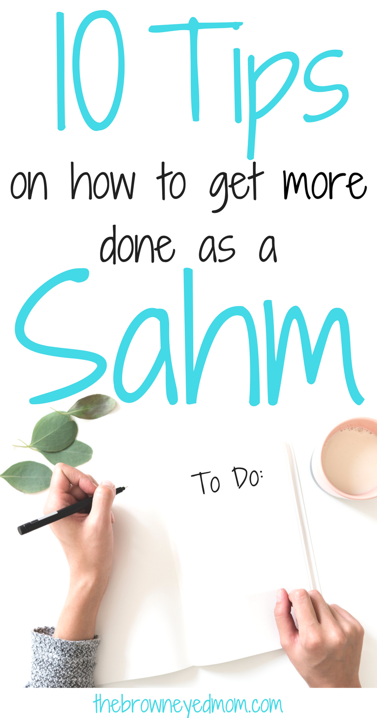 We are always searching for ways to get more done as a SAHM. Sometimes, we feel so unproductive and like nothing ever gets done around the house. Check out my 10 ways I get more done as a SAHM! #organization #sahm #momlife #productivity