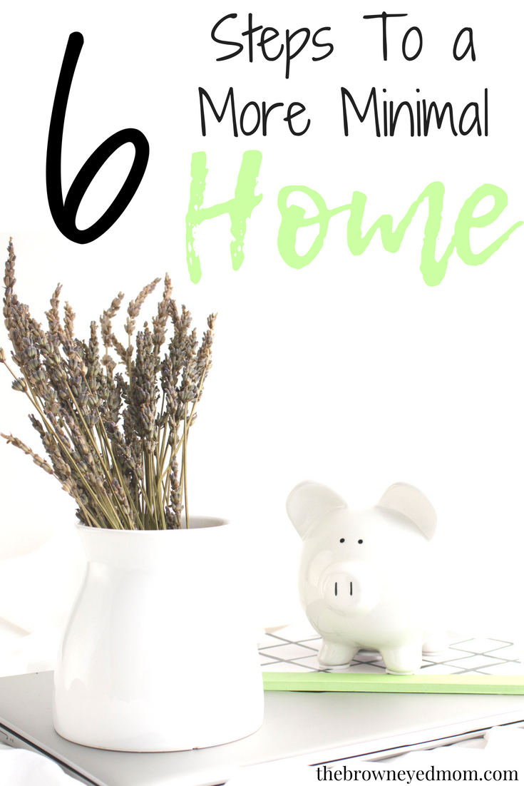 Are you dying for your home to be more streamlined and efficient? If you're ready to start your minimalism journey, here are 6 easy steps to get you on your way to a more minimal home! #minimalism #declutter #minimalisthome #minimize #livewithless #homemaking