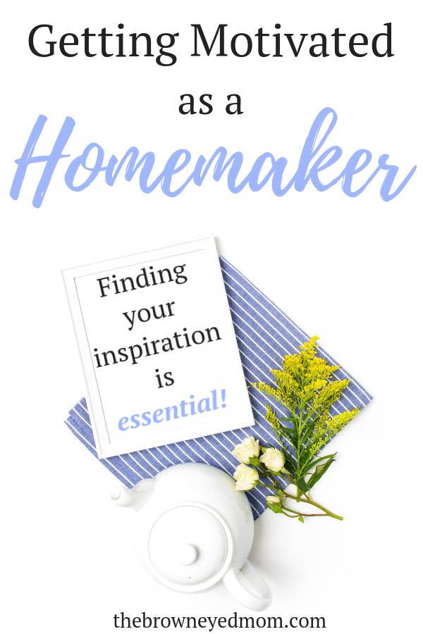 I don't know about you, but sometimes it's extremely difficult for me to find motivation and joy in my homemaking. But finding inspiration to keep you going is essential! #sahm #wahm #homemaker #homemaking #motivation