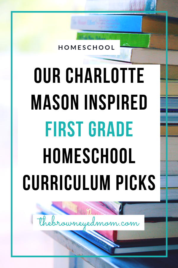 It's Homeschool Planning time! We follow a (mostly) Charlotte Mason Homeschool Curriculum and have selected our First Grade curriculums by subject. #homeschool #charlottemason #firstgrade #curriculumpicks #sahm #wahm #homeschoolmom #homeschoolcurriculum