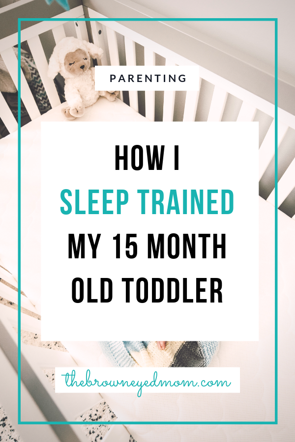 Sleep training is difficult. Especially when you wait until your baby is already a toddler! I sleep trained my 15 month old after getting the go ahead from our pediatrician using my own method when traditional methods failed to work. #sleeptrain #sleeptraining #toddlersleep #sahm #motherhood #parenting