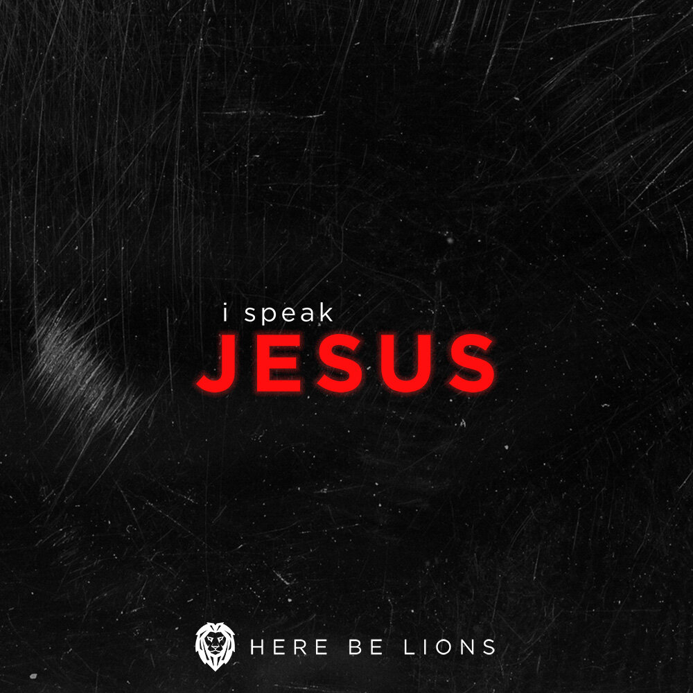 Here-Be-Lions_I-Speak-Jesus_Final-Cover.jpg