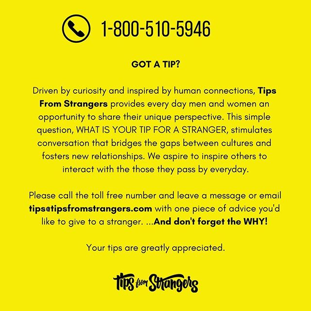 Got a tip for a stranger? Why not call us and share it! 800.510.5946 or hit the call button in our profile 🌬✨ . . . #showusyourtips #tfs#tipsfromstrangers #love #advice #strangers #humansofnewyork #humansofla #humansoftheworld #fetch #peopleinlove #happypeople #teenadvice #sharingiscaring