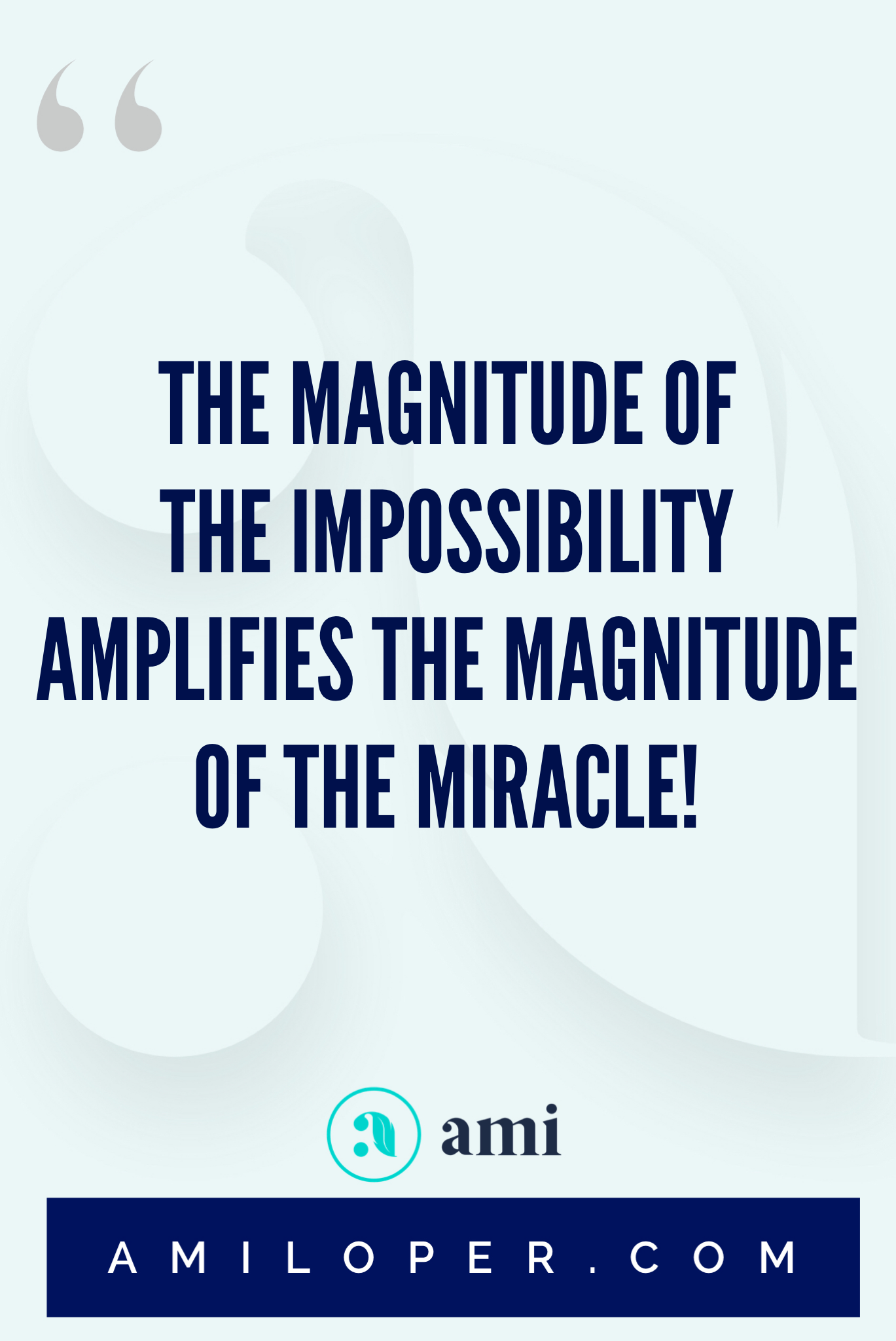 Everywhere you look, are you faced with impossibilities that threaten to thwart the plan of God for your life? Well, take heart, Friend! That's the best possible place for God to display His glory! #Impossible #ICanDoIt #Miracle #Believe
