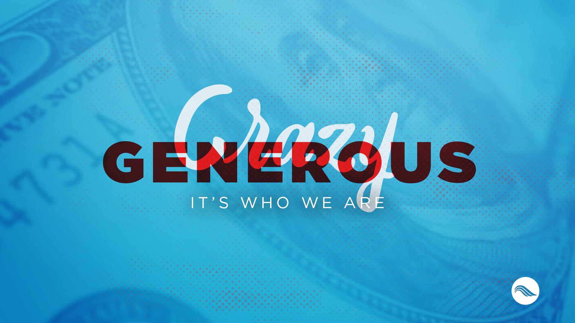 Crazy Generous_16x9 2.jpg