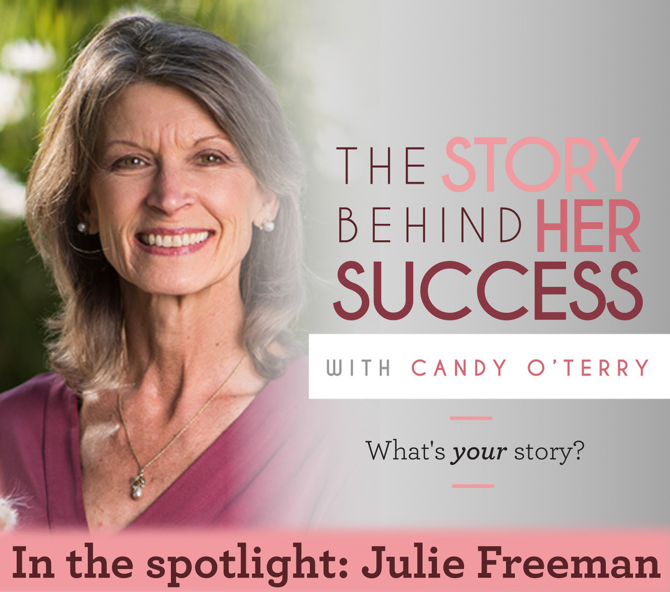 Julie Freeman, The Story Behind Her Success
