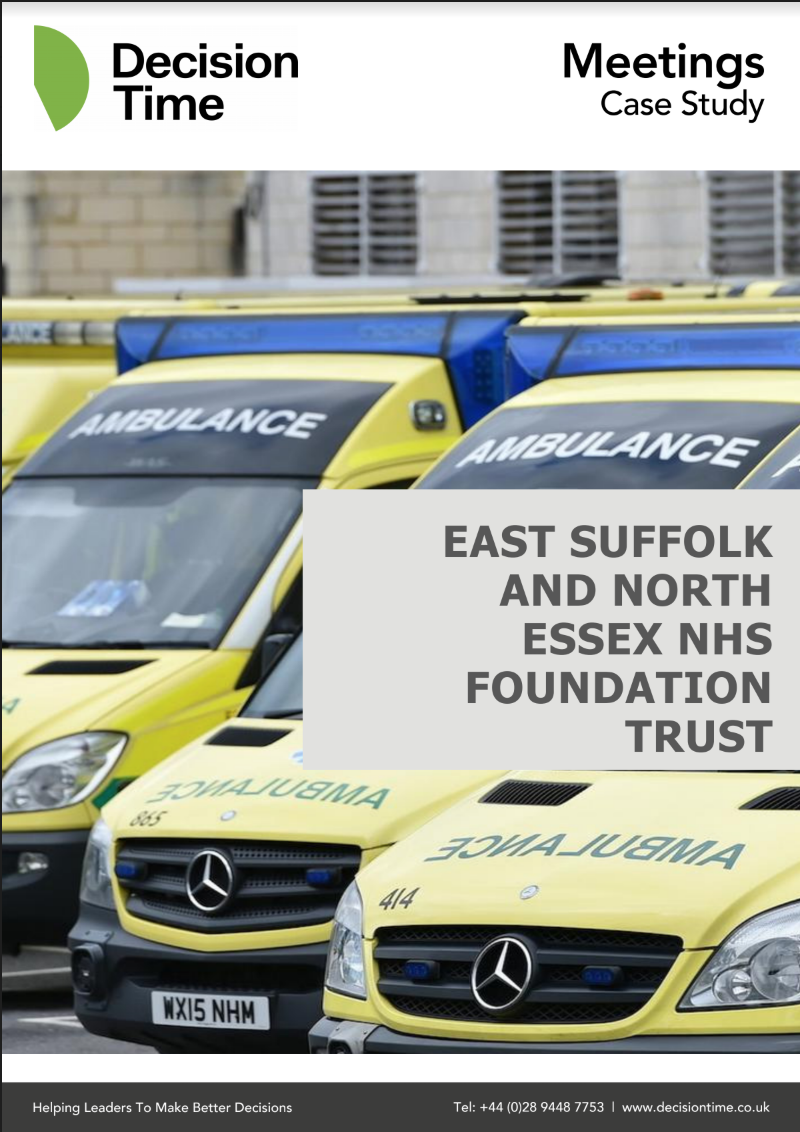 Case Study - A Decision Time Meetings case study for East Suffolk and North Essex NHS Foundation Trust