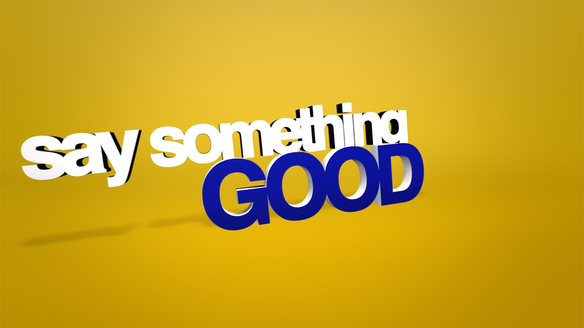 Say Something Good.jpg