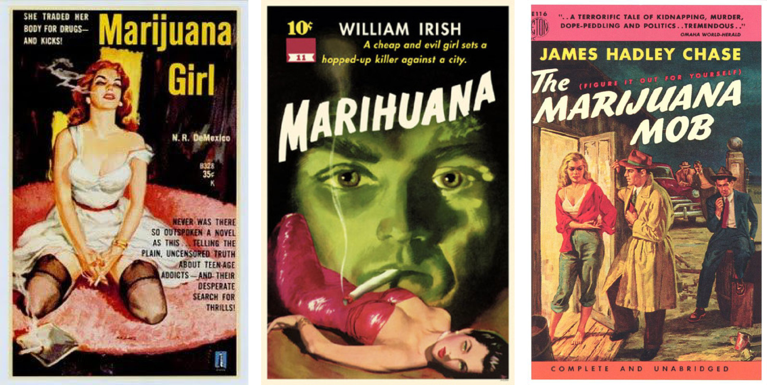 Pulp novels fueled the anti-cannabis fire circa the 1940s and '50s, and even into the 1960s.