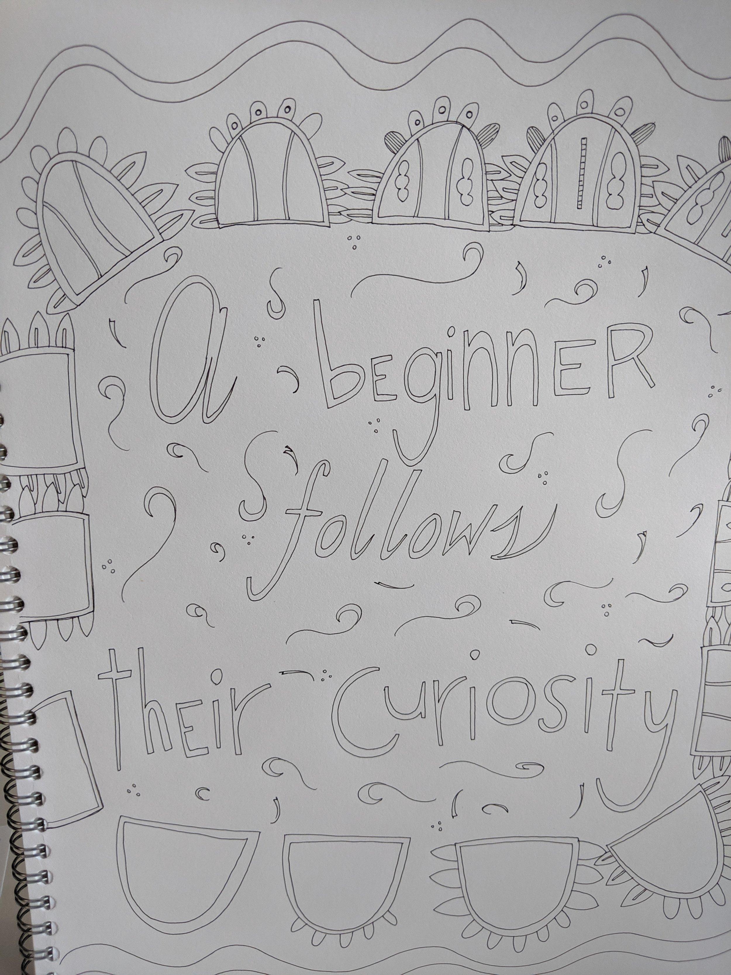 A beginner follows their curiosity doodle.
