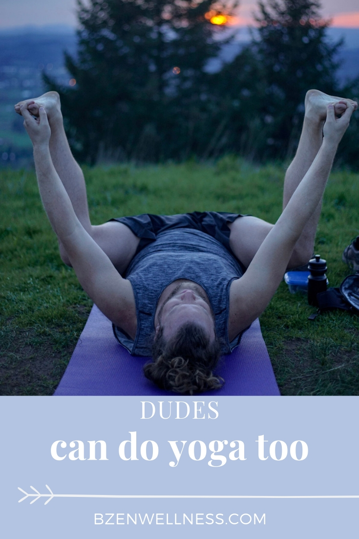 DUDES DO YOGA TOO:  learn about a regular guy's yoga journey by Jonah Boersma at B Zen Wellness
